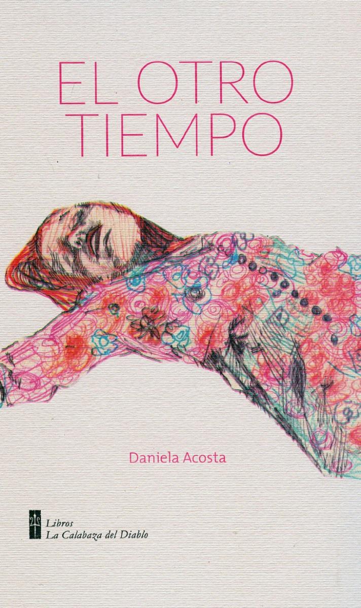 """""""El otro tiempo"""", de Daniela Acosta"""