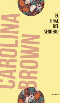 portada_el-final-del-sendero_carolina-brown_201803011601.jpg